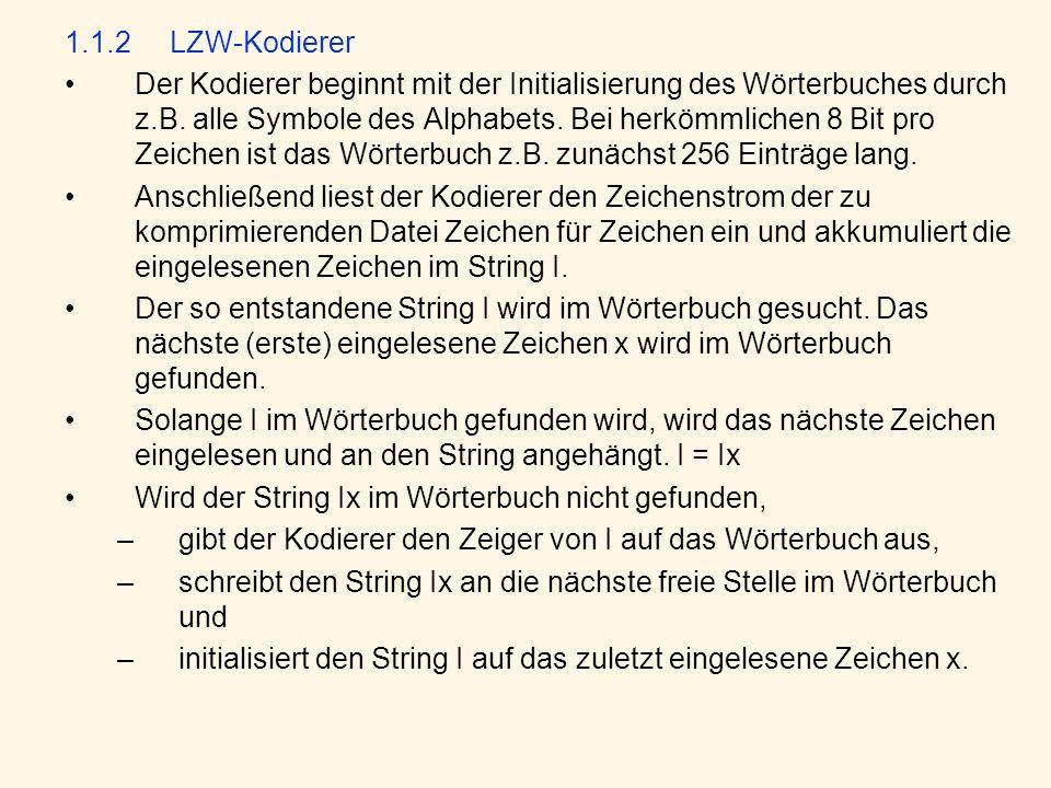 1.1.2LZW-Kodierer Der Kodierer beginnt mit der Initialisierung des Wörterbuches durch z.B.