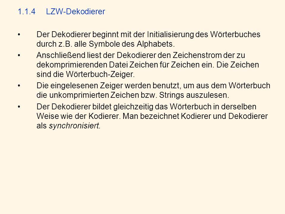 1.1.4LZW-Dekodierer Der Dekodierer beginnt mit der Initialisierung des Wörterbuches durch z.B.