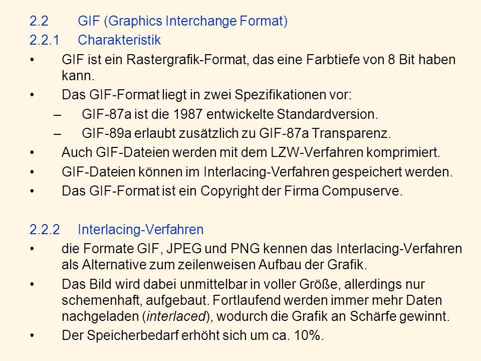 2.2GIF (Graphics Interchange Format) 2.2.1Charakteristik GIF ist ein Rastergrafik-Format, das eine Farbtiefe von 8 Bit haben kann.