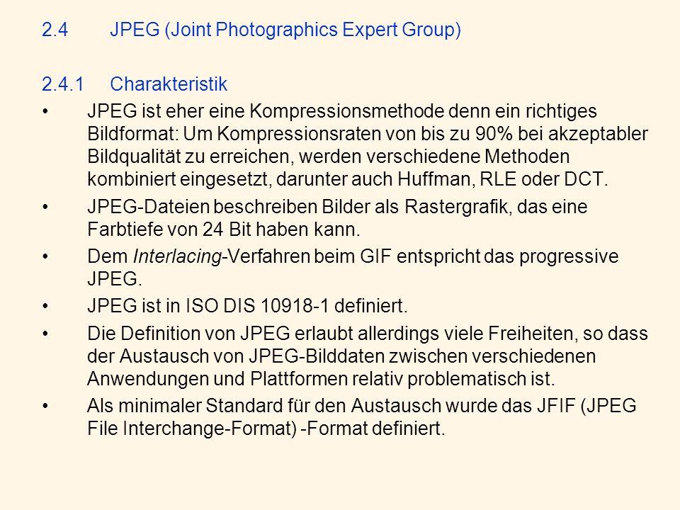 2.4JPEG (Joint Photographics Expert Group) 2.4.1Charakteristik JPEG ist eher eine Kompressionsmethode denn ein richtiges Bildformat: Um Kompressionsraten von bis zu 90% bei akzeptabler Bildqualität zu erreichen, werden verschiedene Methoden kombiniert eingesetzt, darunter auch Huffman, RLE oder DCT.