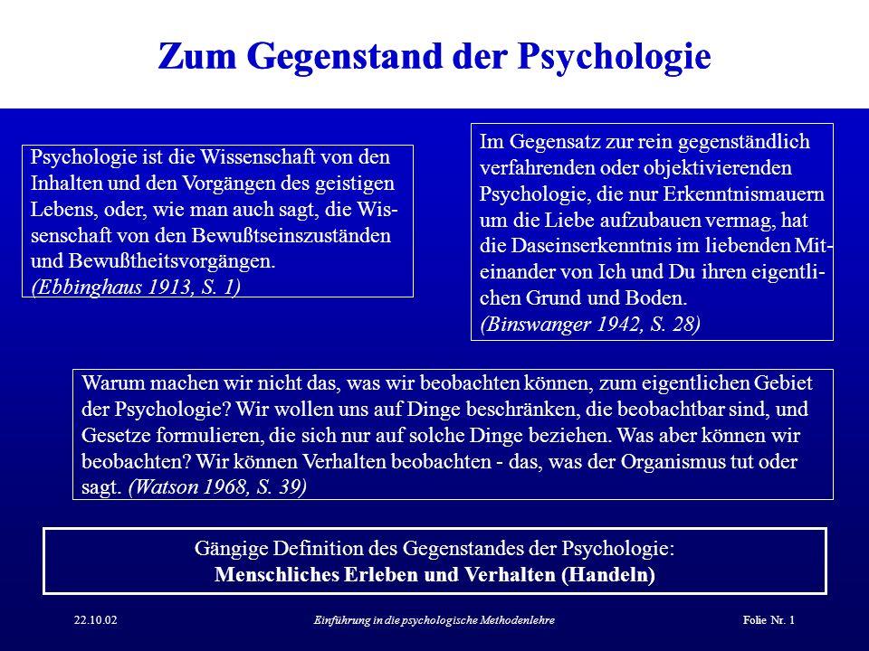 22.10.02Einführung in die psychologische MethodenlehreFolie Nr. 2 Gegenstand und Zugangsweisen