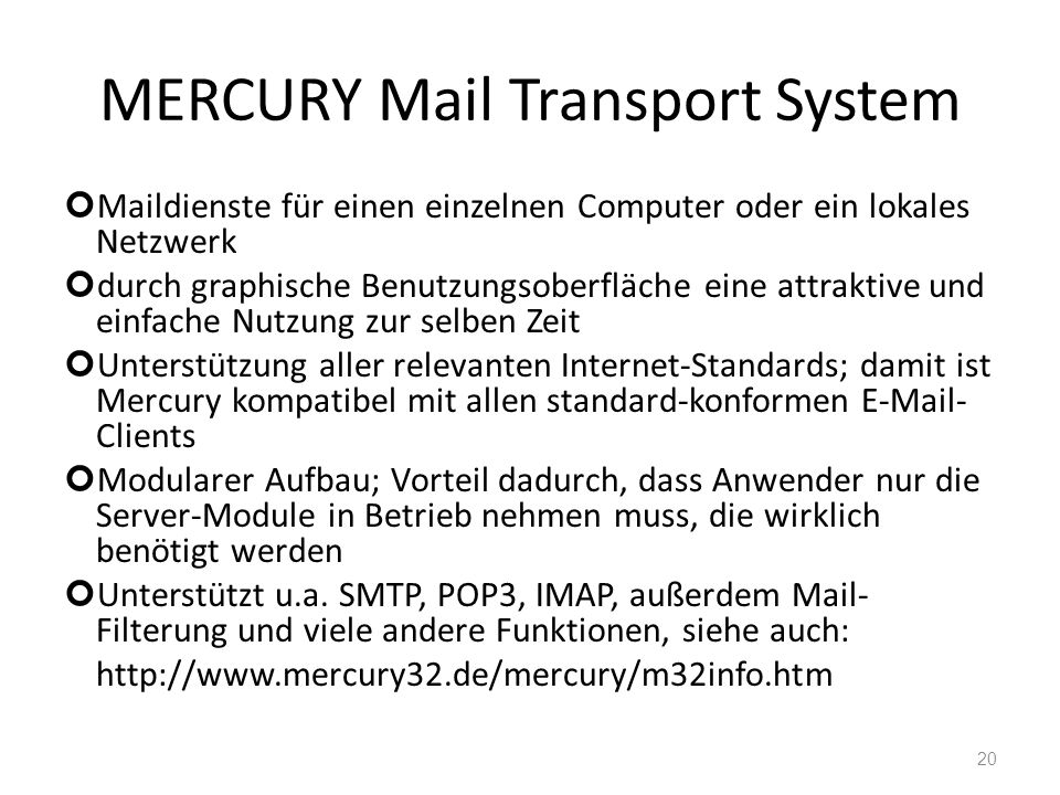 MERCURY Mail Transport System Maildienste für einen einzelnen Computer oder ein lokales Netzwerk durch graphische Benutzungsoberfläche eine attraktive