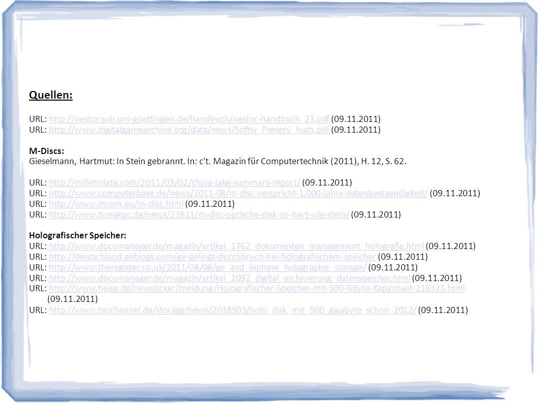 Quellen: URL: http://nestor.sub.uni-goettingen.de/handbuch/nestor-handbuch_23.pdf (09.11.2011)http://nestor.sub.uni-goettingen.de/handbuch/nestor-hand