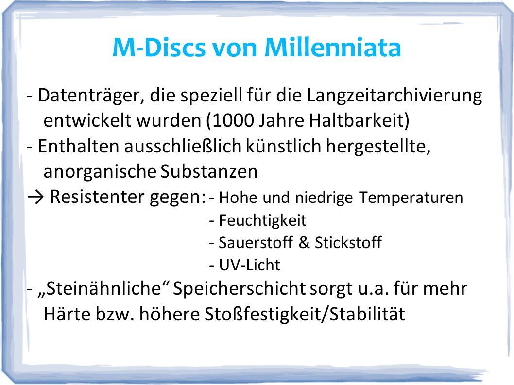 M-Discs von Millenniata http://www.chip.de/ii/1/2/3/5/4/3/7/4/dvd_vs_Mdisc-b937f0240a0822db.jpg - Permanente physische Veränderung innerhalb der Datenschicht, statt Verwendung von Farbstoffen Datenverlust und -beschädigung unwahrscheinlicher