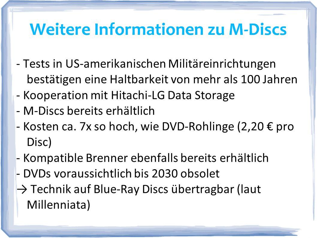 Quellen: URL: http://nestor.sub.uni-goettingen.de/handbuch/nestor-handbuch_23.pdf (09.11.2011)http://nestor.sub.uni-goettingen.de/handbuch/nestor-handbuch_23.pdf URL: http://www.digitalgamearchive.org/data/news/Softw_Preserv_huth.pdf (09.11.2011)http://www.digitalgamearchive.org/data/news/Softw_Preserv_huth.pdf M-Discs: Gieselmann, Hartmut: In Stein gebrannt.
