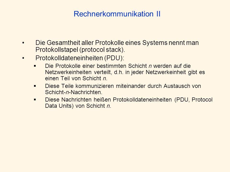 Die Gesamtheit aller Protokolle eines Systems nennt man Protokollstapel (protocol stack). Protokolldateneinheiten (PDU): Die Protokolle einer bestimmt