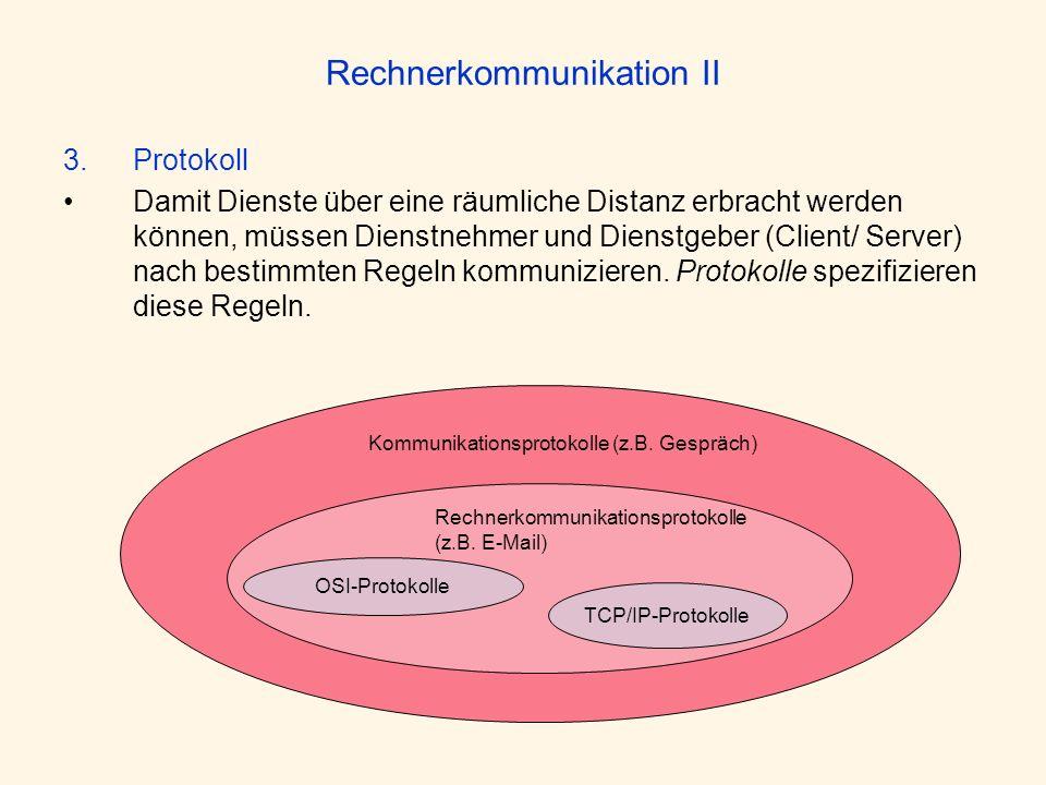 3.Protokoll Damit Dienste über eine räumliche Distanz erbracht werden können, müssen Dienstnehmer und Dienstgeber (Client/ Server) nach bestimmten Reg
