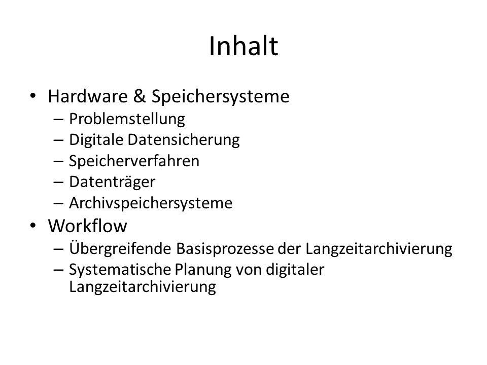 Inhalt Hardware & Speichersysteme – Problemstellung – Digitale Datensicherung – Speicherverfahren – Datenträger – Archivspeichersysteme Workflow – Übe