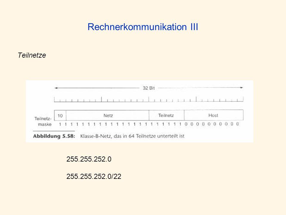 Rechnerkommunikation III Teilnetze 255.255.252.0 255.255.252.0/22