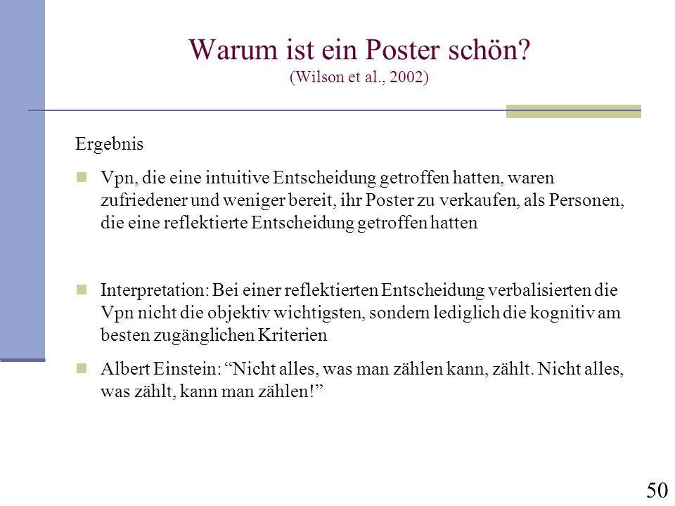 50 Ergebnis Vpn, die eine intuitive Entscheidung getroffen hatten, waren zufriedener und weniger bereit, ihr Poster zu verkaufen, als Personen, die ei