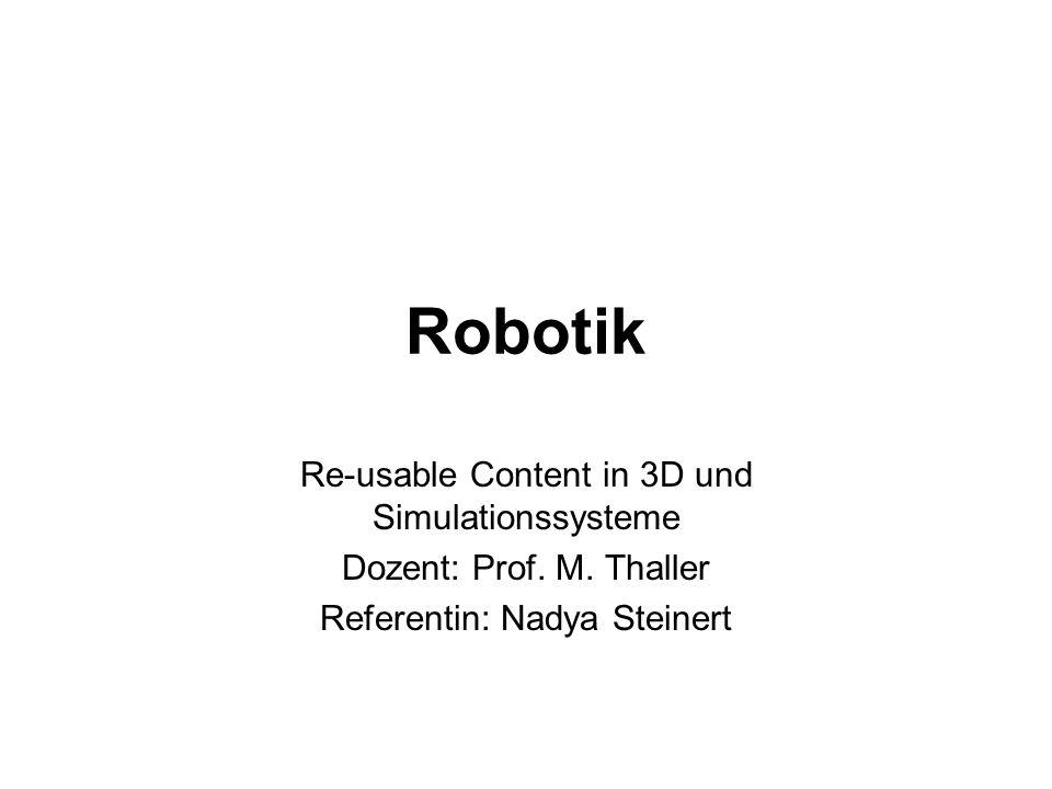 Einsatzbereiche von Roboter Industrieroboter Mobile Roboter Weltraum- und Tiefseeroboter Humanoide und persönliche Roboter für Service und Ausbildung Roboter für medizinische Nutzung