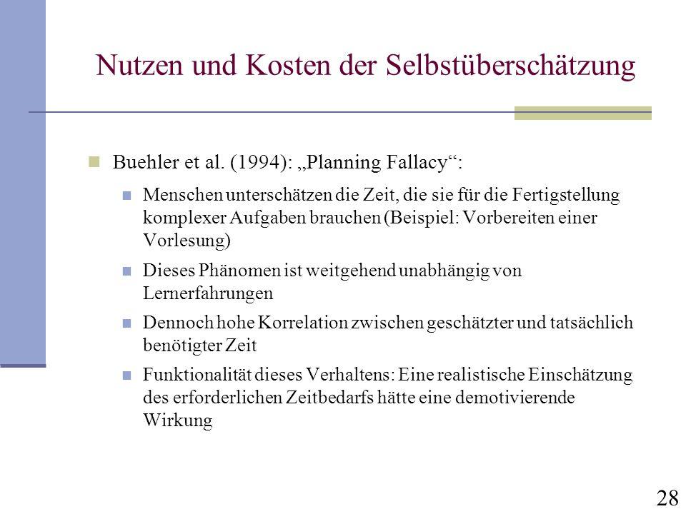 28 Nutzen und Kosten der Selbstüberschätzung Buehler et al.