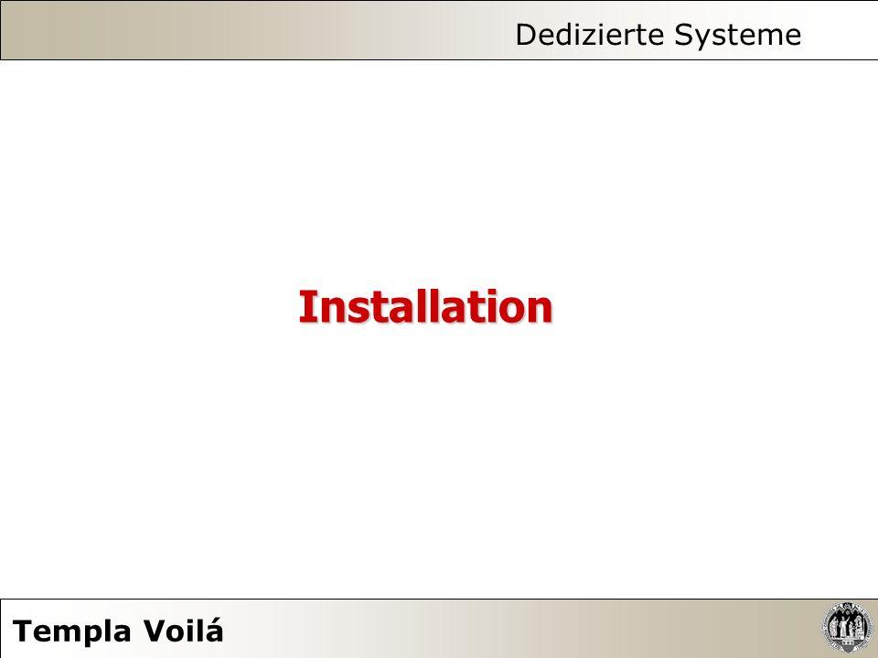 Dedizierte Systeme Templa Voilá Installation