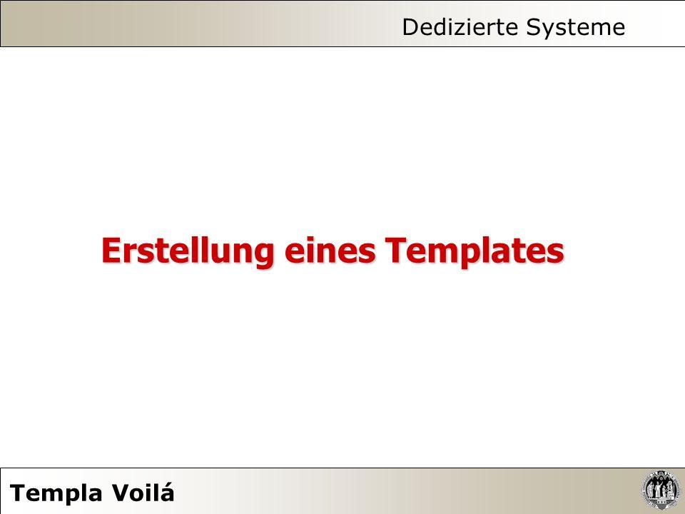 Dedizierte Systeme Templa Voilá Erstellung eines Templates