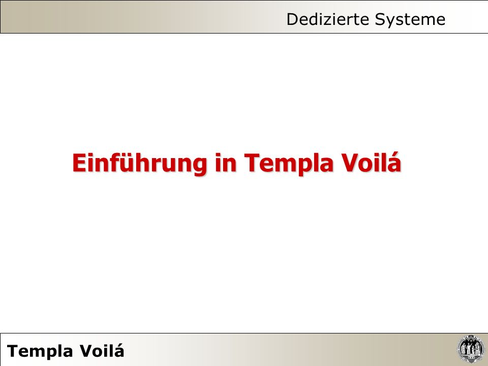 Dedizierte Systeme Templa Voilá TemplaVoilà - Installation Schritt 3: Cache leeren Der Cache ist ein Zwischenspeichersystem und sollte bei Veränderung der Konfiguration des Systems geleert werden.