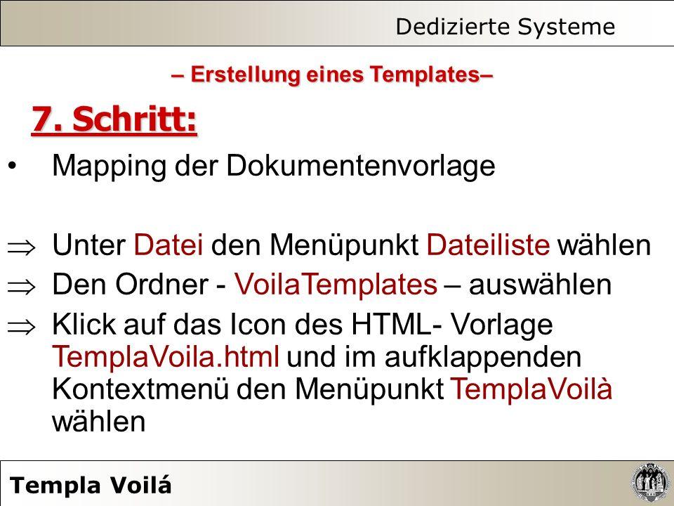 Dedizierte Systeme Templa Voilá 7. Schritt: Mapping der Dokumentenvorlage Unter Datei den Menüpunkt Dateiliste wählen Den Ordner - VoilaTemplates – au