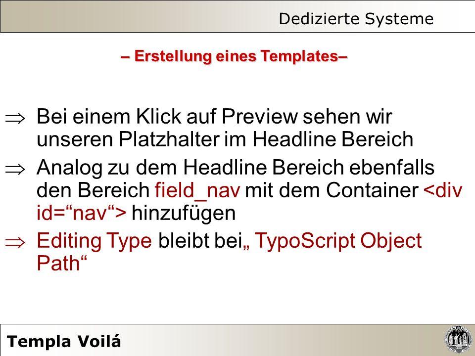Dedizierte Systeme Templa Voilá Bei einem Klick auf Preview sehen wir unseren Platzhalter im Headline Bereich Analog zu dem Headline Bereich ebenfalls
