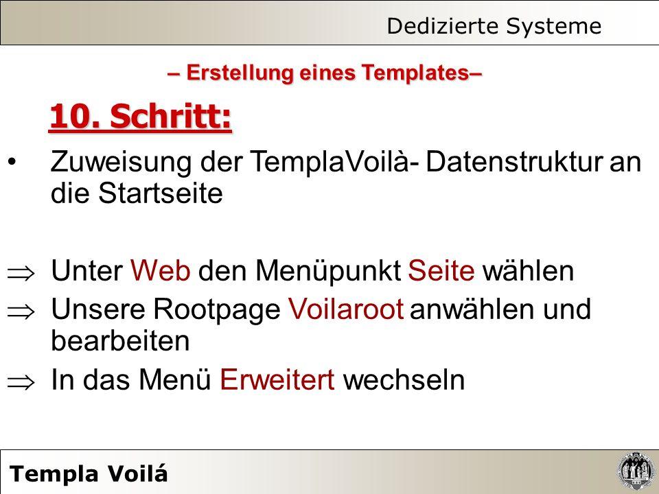 Dedizierte Systeme Templa Voilá 10. Schritt: Zuweisung der TemplaVoilà- Datenstruktur an die Startseite Unter Web den Menüpunkt Seite wählen Unsere Ro