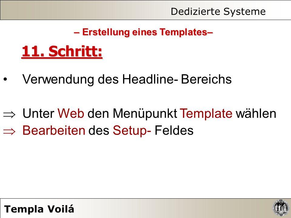 Dedizierte Systeme Templa Voilá 11. Schritt: Verwendung des Headline- Bereichs Unter Web den Menüpunkt Template wählen Bearbeiten des Setup- Feldes –