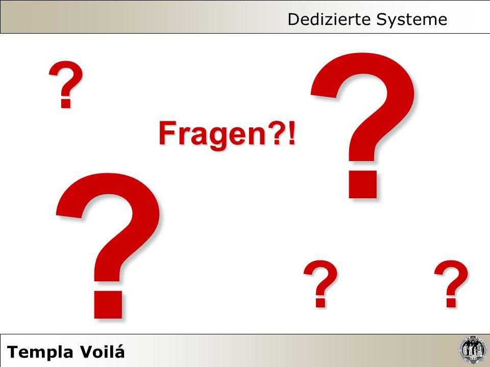 Dedizierte Systeme Templa Voilá Fragen?! ???????? ? ? ?