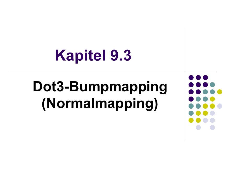 Kapitel 9.3 Dot3-Bumpmapping (Normalmapping)