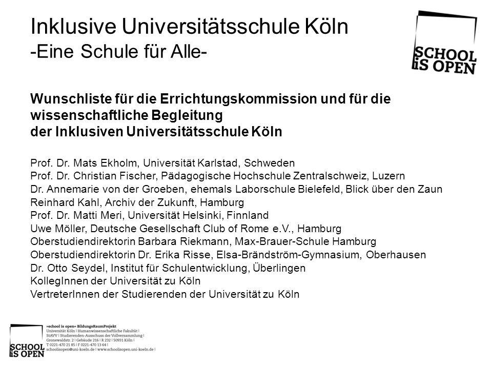 Wunschliste für die Errichtungskommission und für die wissenschaftliche Begleitung der Inklusiven Universitätsschule Köln Prof. Dr. Mats Ekholm, Unive
