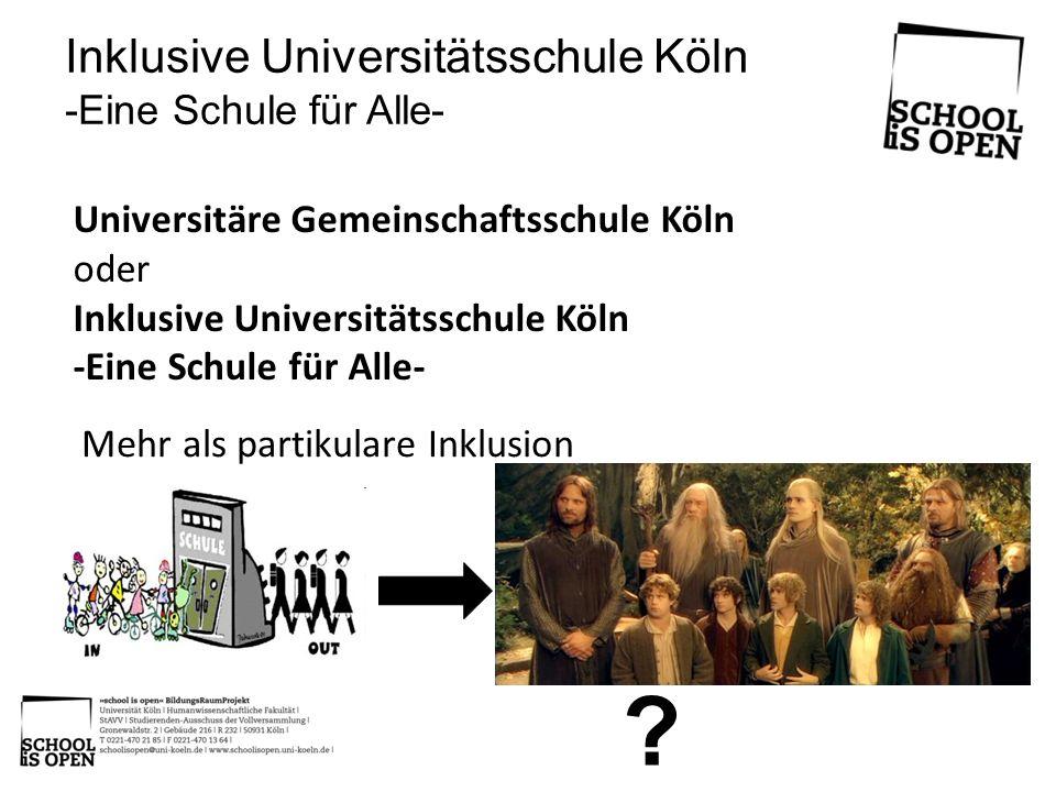 Universitäre Gemeinschaftsschule Köln oder Inklusive Universitätsschule Köln -Eine Schule für Alle- Inklusive Universitätsschule Köln -Eine Schule für