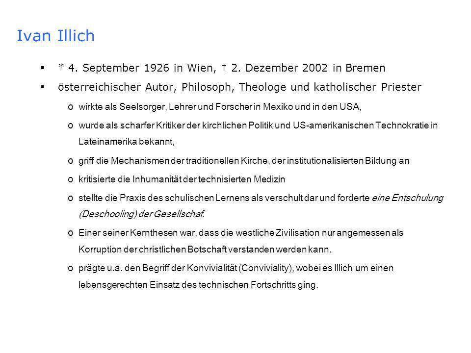 Ivan Illich * 4.September 1926 in Wien, 2.