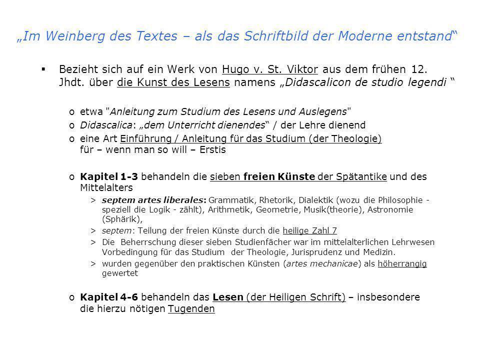 Im Weinberg des Textes – als das Schriftbild der Moderne entstand Bezieht sich auf ein Werk von Hugo v.
