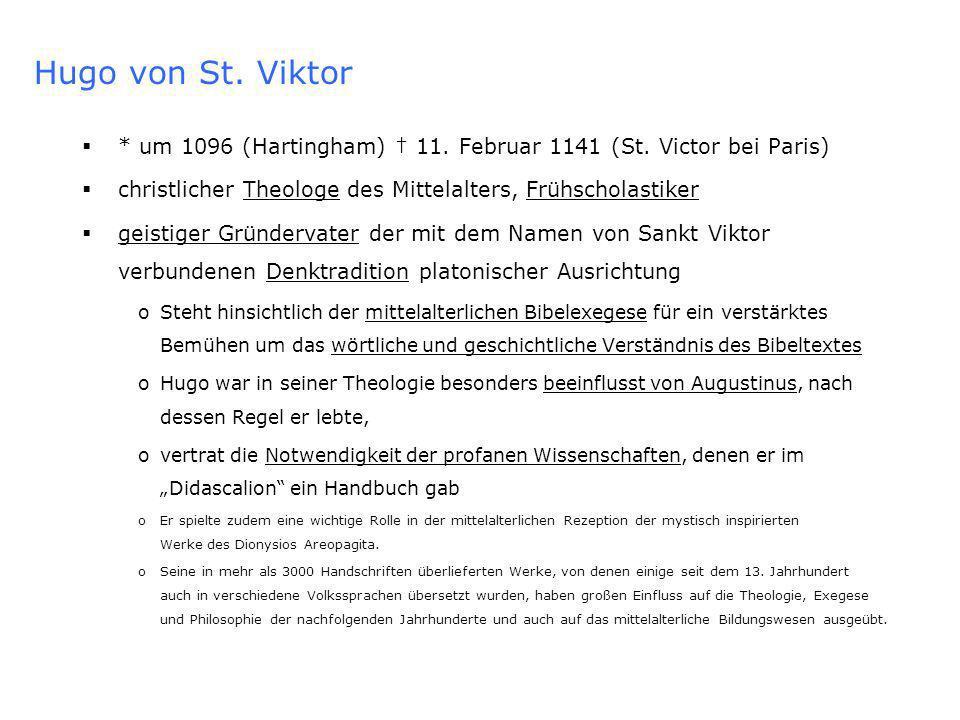 Hugo von St.Viktor * um 1096 (Hartingham) 11. Februar 1141 (St.
