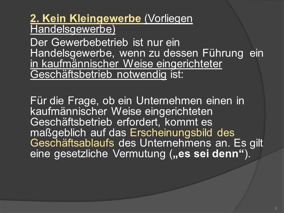 b)Mindestbetriebsgröße/Abgrenzung vom sog.Kleingewerbe Gemäß § 1 Abs.