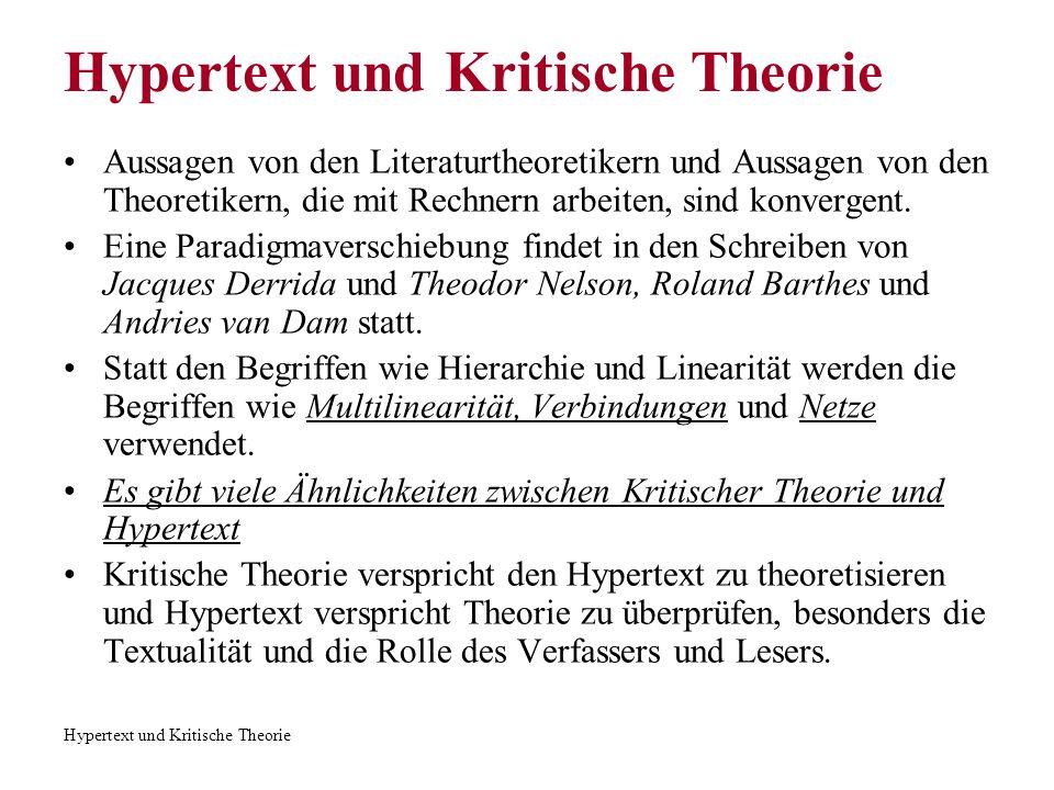 Hypertext und Kritische Theorie Aussagen von den Literaturtheoretikern und Aussagen von den Theoretikern, die mit Rechnern arbeiten, sind konvergent.
