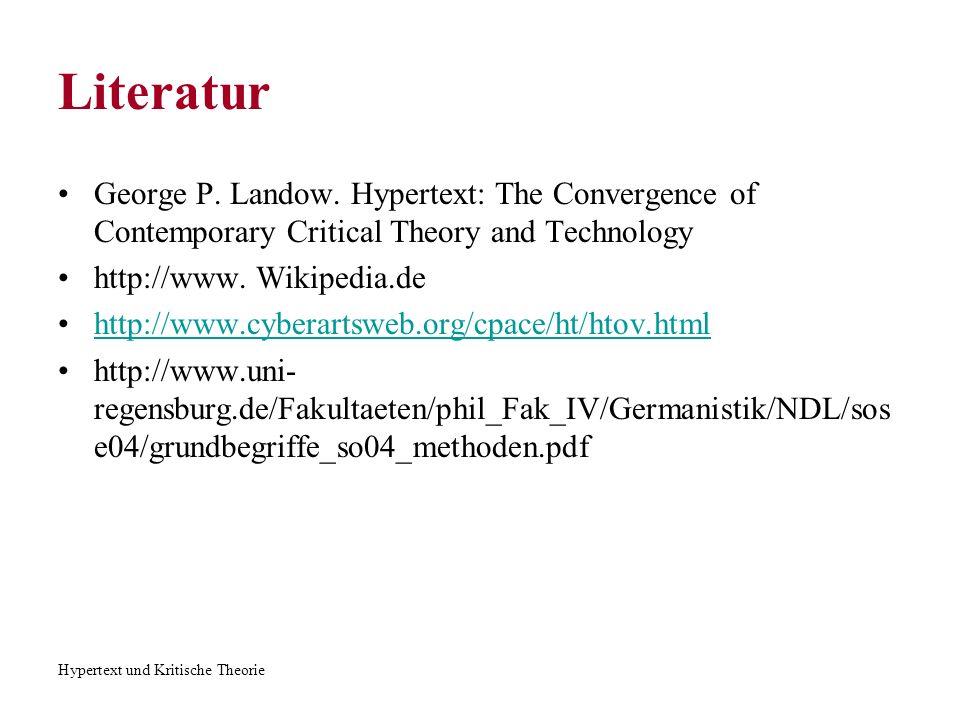 Hypertext und Kritische Theorie Literatur George P. Landow. Hypertext: The Convergence of Contemporary Critical Theory and Technology http://www. Wiki