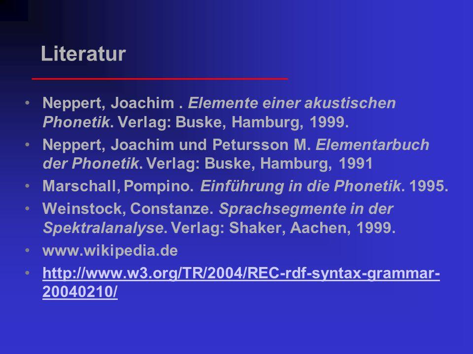 Literatur Neppert, Joachim. Elemente einer akustischen Phonetik. Verlag: Buske, Hamburg, 1999. Neppert, Joachim und Petursson M. Elementarbuch der Pho