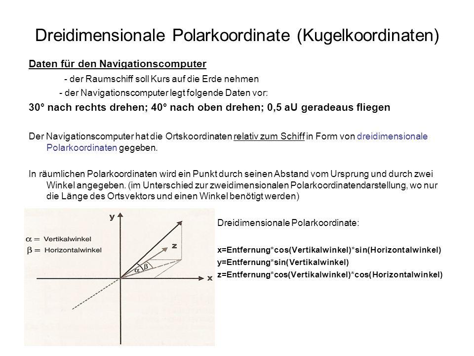 Dreidimensionale Polarkoordinate (Kugelkoordinaten) Daten für den Navigationscomputer - der Raumschiff soll Kurs auf die Erde nehmen - der Navigations