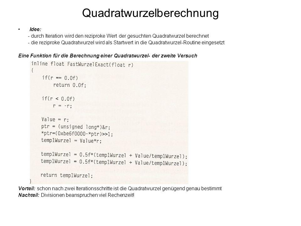 Quadratwurzelberechnung Idee: - durch Iteration wird den reziproke Wert der gesuchten Quadratwurzel berechnet - die reziproke Quadratwurzel wird als S