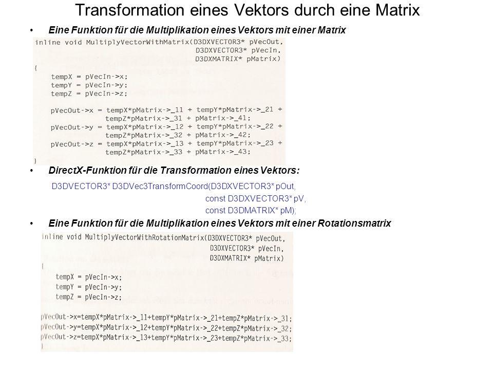 Transformation eines Vektors durch eine Matrix Eine Funktion für die Multiplikation eines Vektors mit einer Matrix DirectX-Funktion für die Transforma