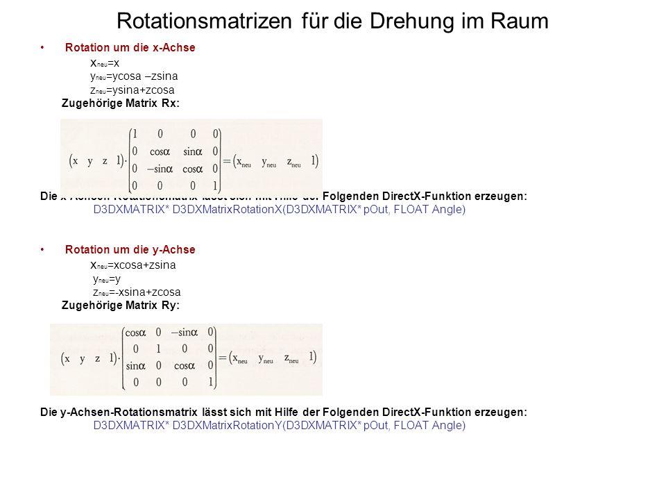 Rotationsmatrizen für die Drehung im Raum Rotation um die x-Achse x neu =x y neu =ycosa –zsina z neu =ysina+zcosa Zugehörige Matrix Rx: Die x-Achsen-R