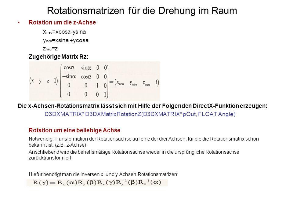 Rotationsmatrizen für die Drehung im Raum Rotation um die z-Achse x neu =xcosa-ysina y neu =xsina +ycosa z neu =z Zugehörige Matrix Rz: Die x-Achsen-R