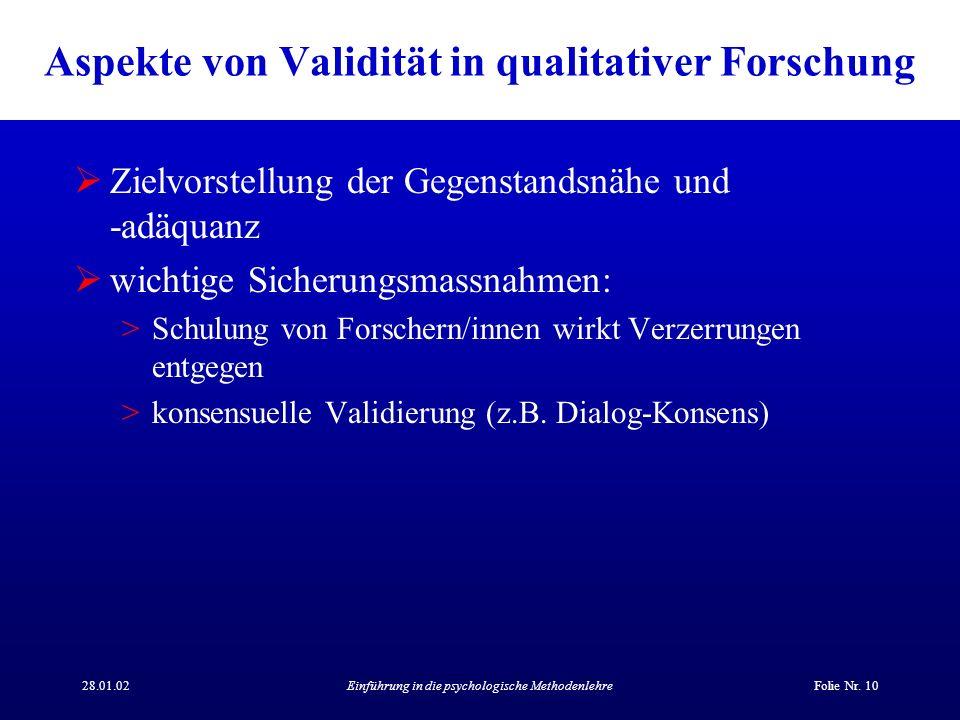 28.01.02Einführung in die psychologische MethodenlehreFolie Nr. 10 Aspekte von Validität in qualitativer Forschung Zielvorstellung der Gegenstandsnähe
