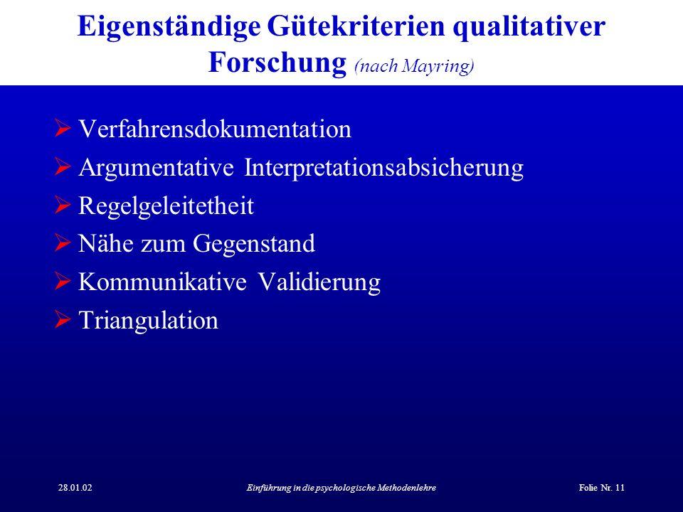 28.01.02Einführung in die psychologische MethodenlehreFolie Nr. 11 Eigenständige Gütekriterien qualitativer Forschung (nach Mayring) Verfahrensdokumen