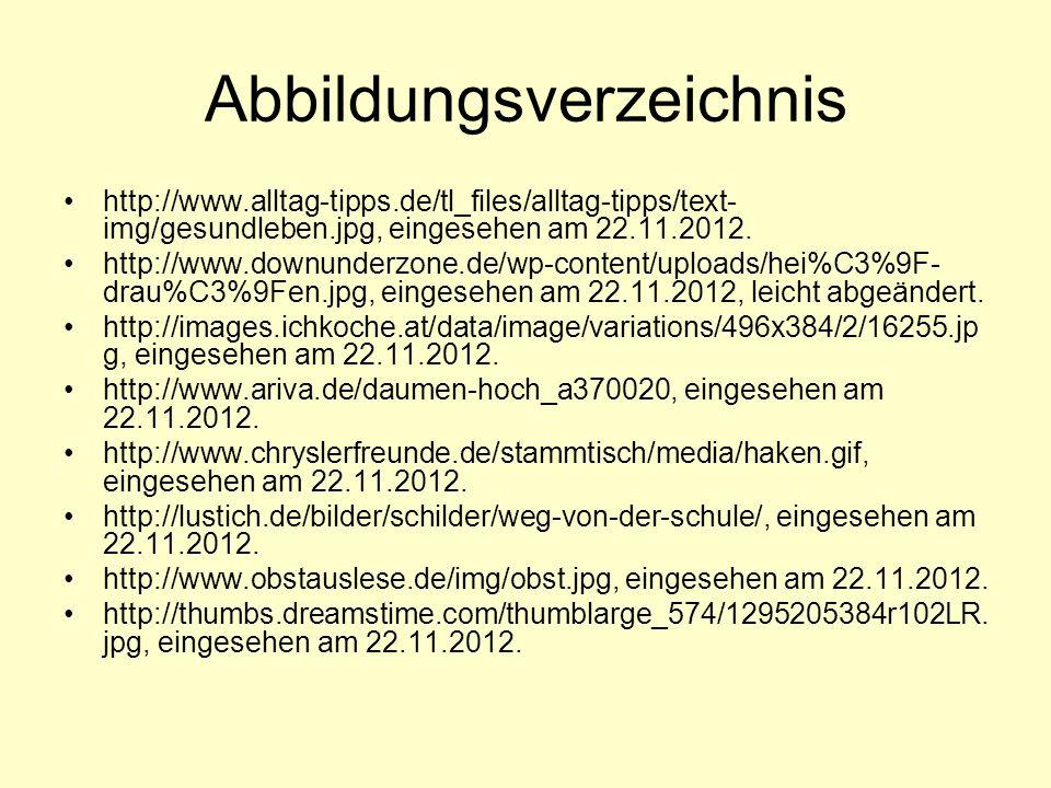 Abbildungsverzeichnis http://www.alltag-tipps.de/tl_files/alltag-tipps/text- img/gesundleben.jpg, eingesehen am 22.11.2012.