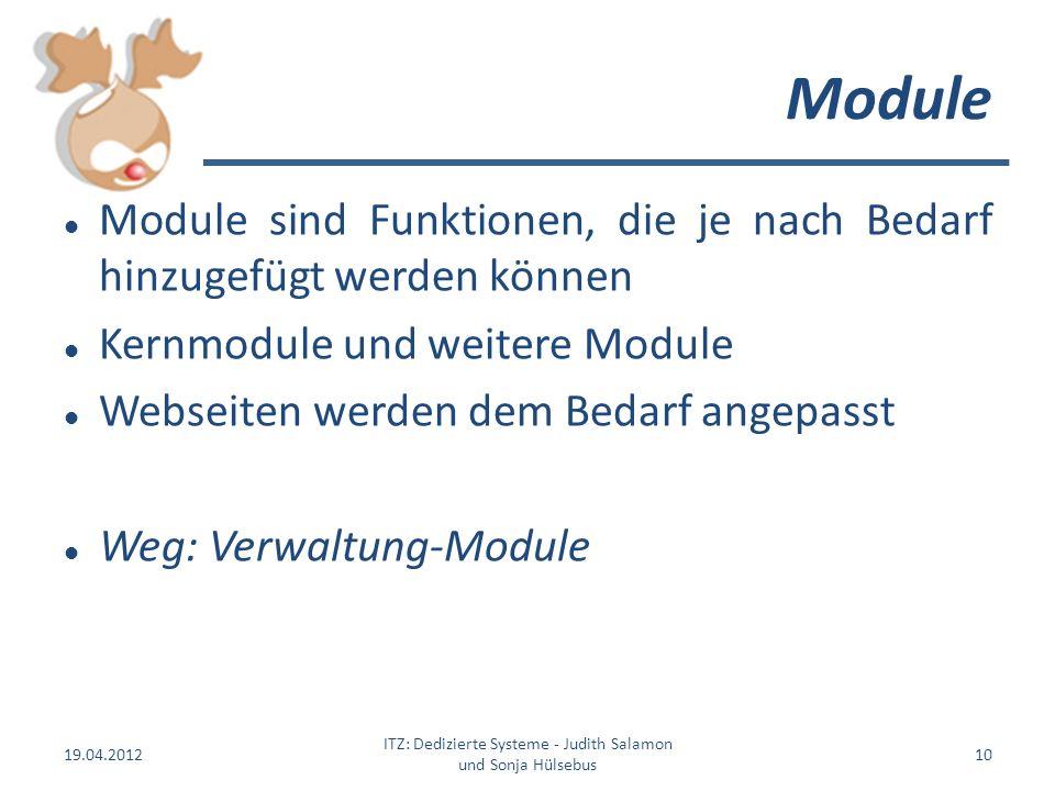 Module Module sind Funktionen, die je nach Bedarf hinzugefügt werden können Kernmodule und weitere Module Webseiten werden dem Bedarf angepasst Weg: V