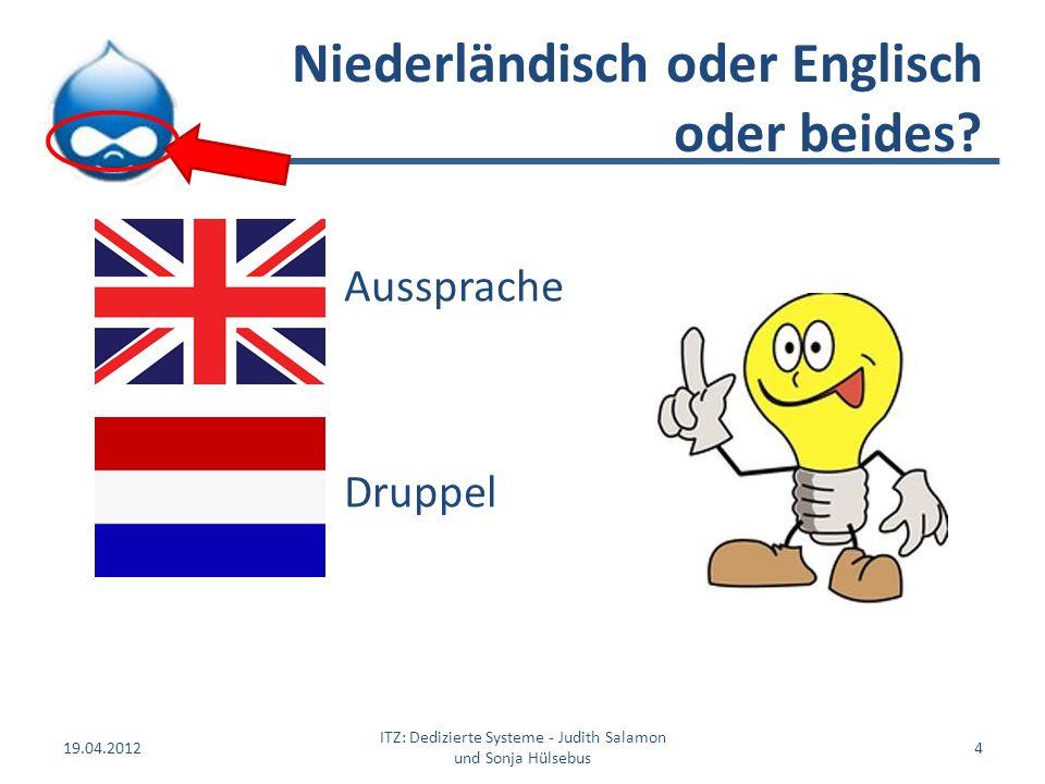 Niederländisch oder Englisch oder beides? 19.04.2012 ITZ: Dedizierte Systeme - Judith Salamon und Sonja Hülsebus 4 Aussprache Druppel