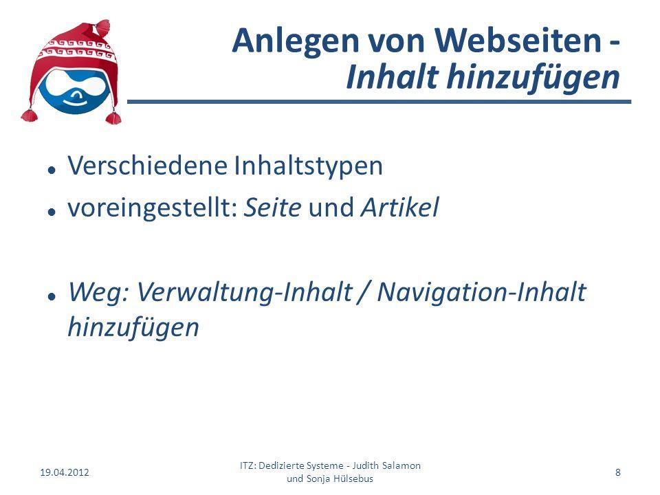 Verschiedene Inhaltstypen voreingestellt: Seite und Artikel Weg: Verwaltung-Inhalt / Navigation-Inhalt hinzufügen Anlegen von Webseiten - Inhalt hinzu