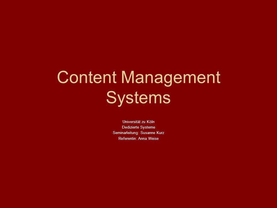 Content Management Systems Universität zu Köln Dedizierte Systeme Seminarleitung: Susanne Kurz Referentin: Anna Weise