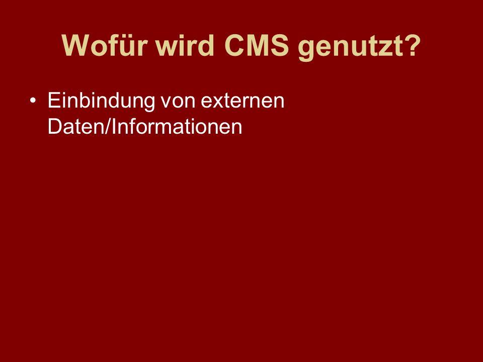 Wofür wird CMS genutzt? Einbindung von externen Daten/Informationen