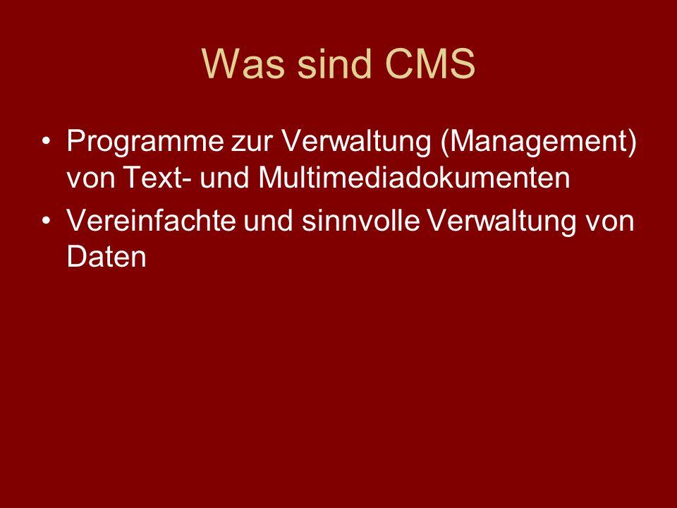 Was sind CMS Programme zur Verwaltung (Management) von Text- und Multimediadokumenten Vereinfachte und sinnvolle Verwaltung von Daten Geeignet für große und kleine Webseiten, bei denen viele unterschiedliche Autoren Inhalten einpflegen und ändern (BSP Drupal für Leserkommentare auf Zeit online)