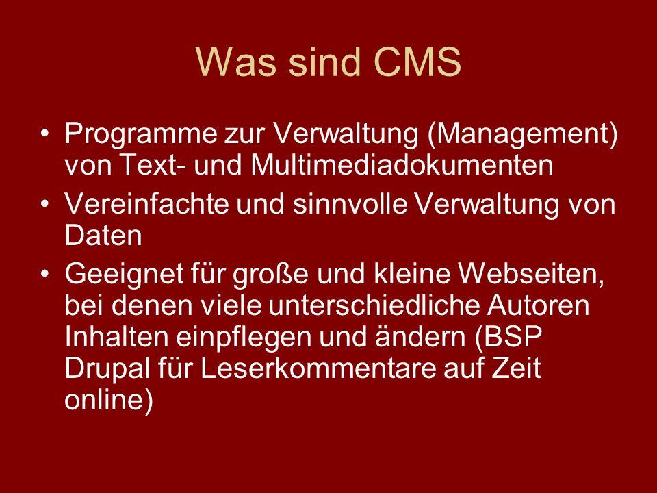 Was sind CMS Programme zur Verwaltung (Management) von Text- und Multimediadokumenten Vereinfachte und sinnvolle Verwaltung von Daten Geeignet für gro