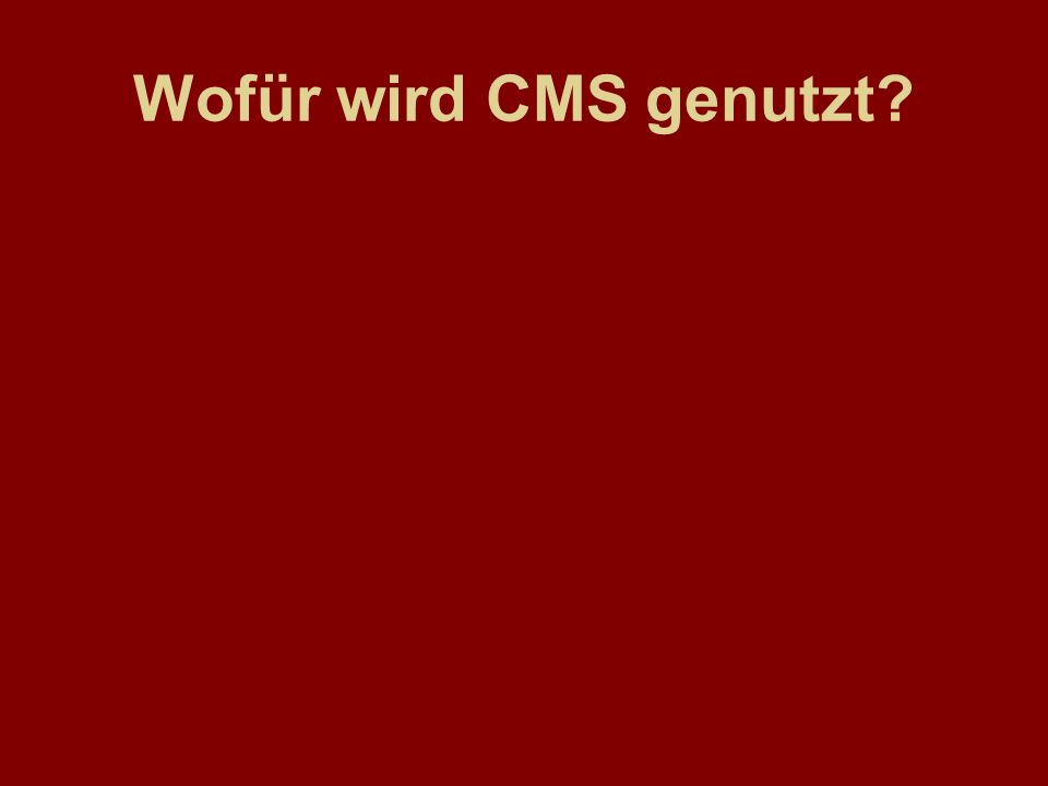 Wofür wird CMS genutzt?
